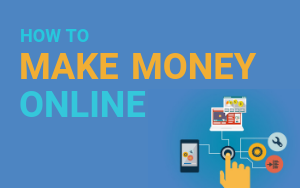 Make Money Online: 10 AWESOME Ways to Get Started in 2021